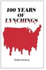 100 Years of Lynching (Book) By Ralph Ginzburg - Product Image