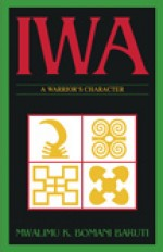 Iwa By: Mwalimu Baruti (Book) - Product Image