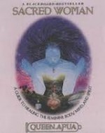 Sacred Woman: A Guide to Healing the Feminine Body, Mind, and Spirit By: Queen Afua - Product Image