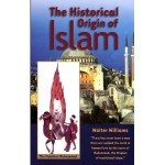 The Historical Origin of Islam By: Walter Williams (Book) - Product Image