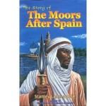 The Story of The Moors After Spain (Book) By: Stanley Lane -Poole - Product Image