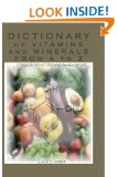 Dictionary of Vitamins & Minerals From A To Z (Book) By: Dr Llaila Afrika - Product Image