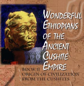 Wonderful Ethiopians (Book II) Origin of the Civilization From The Cushites - Product Image