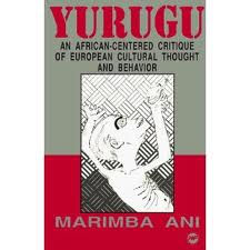Yurugu: An African-Centered Critique of European Cultural Thought.. Marimba Ani - Product Image